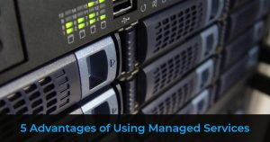 Advantages Managed IT Services