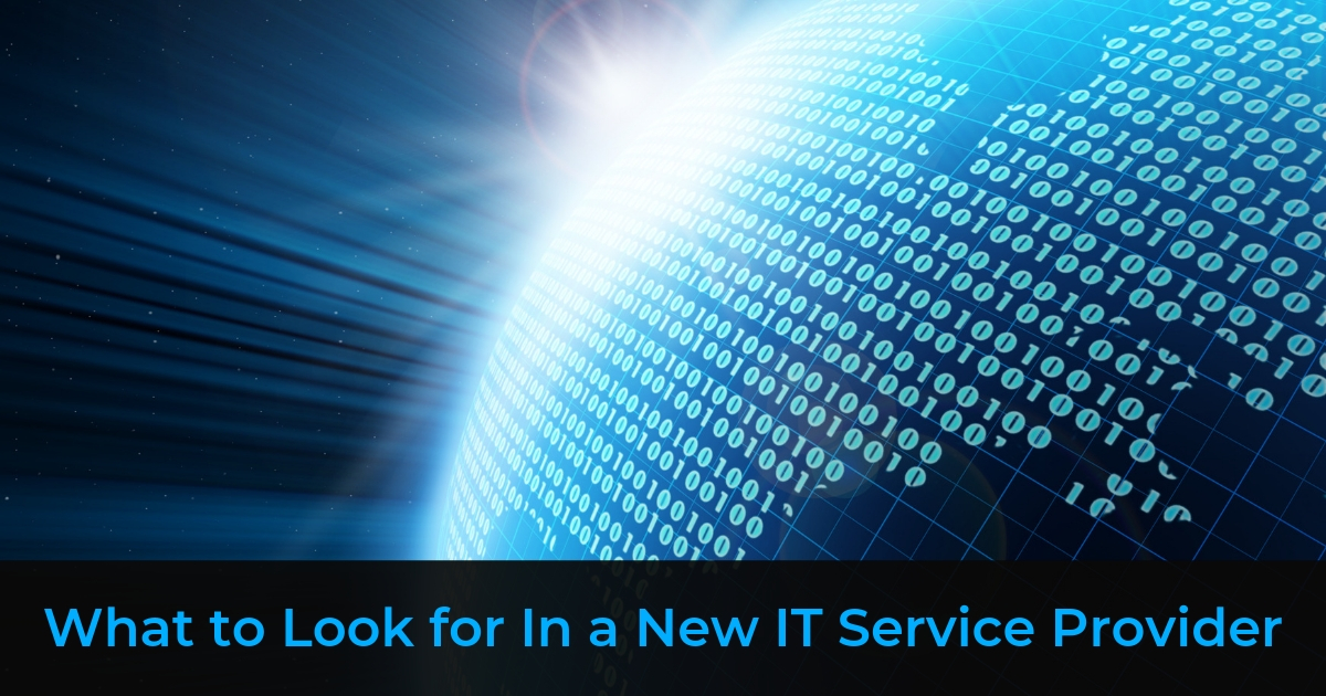 What to Look for In a New IT Service Provider