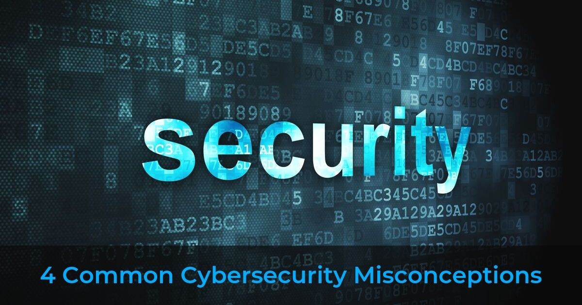 4 Common Cyber Security Misconception