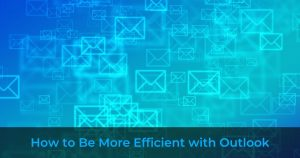 onPlatinum how to be more efficient with Outlook
