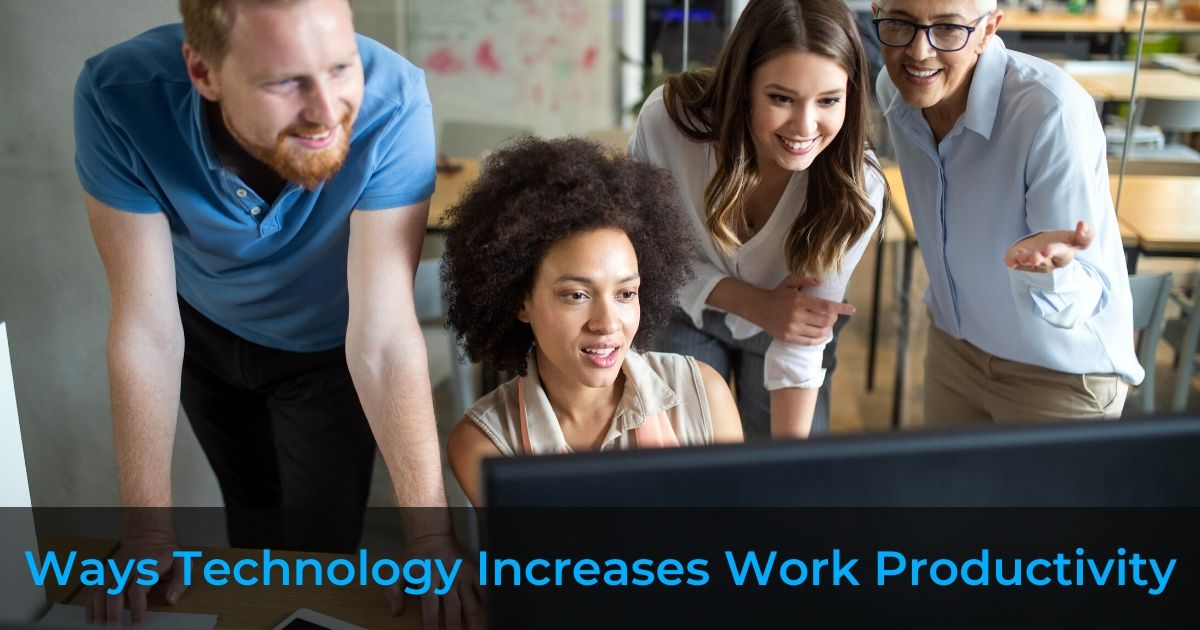 Ways Technology Increases Work Productivity